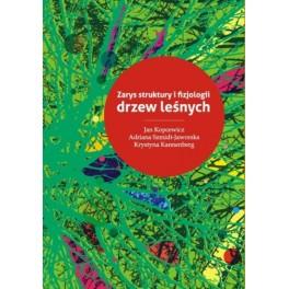 Zarys struktury i fizjologii drzew leśnych