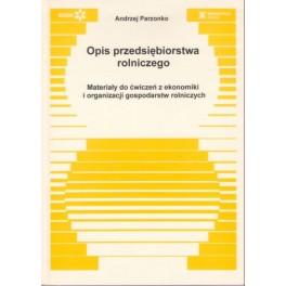 Opis przedsiębiorstwa rolniczego Materiały do ćwiczeń z ekonomiki i organizacji gospodarstw rolniczych
