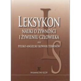 Leksykon nauki o żywności i żywieniu człowieka oraz polsko-angielski słownik terminów