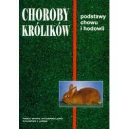 Choroby królików Podstawy chowu i hodowli