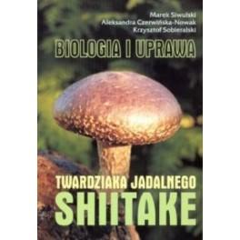 Biologia i uprawa twardziaka jadalnego Shitake
