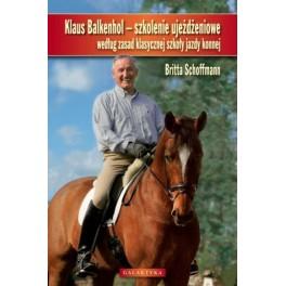 Klaus Balkenhol - szkolenie ujeżdżeniowe według zasad klasycznej szkoły jazdy konnej