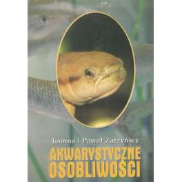Akwarystyczne osobliwości czyli ryby mało znane i rzadko spotykane