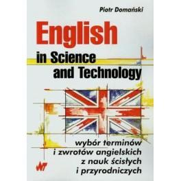 English in Science and Technology Wybór terminów i zwrotów angielskich z nauk ścisłych i przyrodniczych