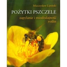 Pożytki pszczele Zapylanie i miododajność roślin