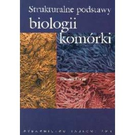 Strukturalne podstawy biologii komórki