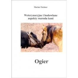Weterynaryjne i hodowlane aspekty rozrodu koni. Ogier