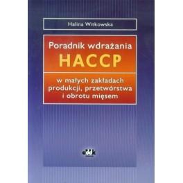 Poradnik wdrażania HACCP w małych zakładach produkcji, przetwórstwa i obrotu mięsem