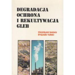 Degradacja ochrona i rekultywacja gleb