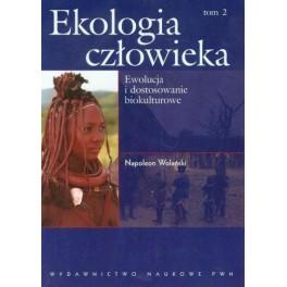 Ekologia człowieka tom 2 Ewolucja i dostosowanie biokulturowe