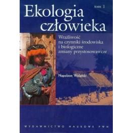 Ekologia człowieka tom 1 Wrażliwość na czynniki środowiska i biologiczne zmiany przystosowawcze