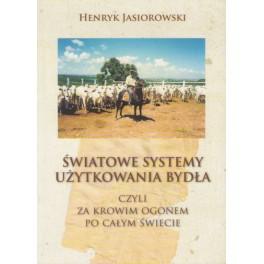 Światowe systemy użytkowania bydła Czyli za krowim ogonem po całym świecie