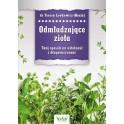 Odmładzające zioła Twój sposób na witalność i długowieczność