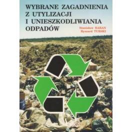 Wybrane zagadnienia z utylizacji i unieszkodliwiania odpadów