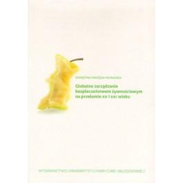 Globalne zarządzanie bezpieczeństwem żywnościowym na przełomie XX i XXI wieku