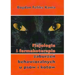 Fizjologia i farmakoterapia zaburzeń behawioralnych u psów i kotów