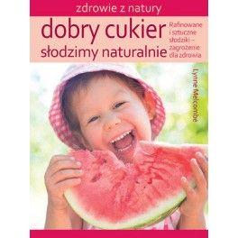 Dobry cukier Słodzimy naturalnie