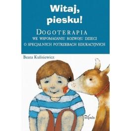 Witaj Piesku! Dogoterapia we wspomaganiu rozwoju dzieci o specjalnych potrzebach edukacyjnych