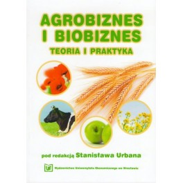 Agrobiznes i biobiznes Teoria i praktyka