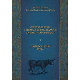 Ochrona zdrowia i terapia chorób zakaźnych zwierząt gospodarskich Cz.I Choroby zakaźne bydła