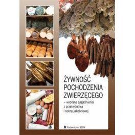 Żywność pochodzenia zwierzęcego - wybrane zagadnienia z przetwórstwa i oceny jakościowej