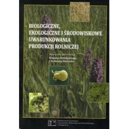 Biologiczne, ekologiczne i środowiskowe uwarunkowania produkcji rolniczej