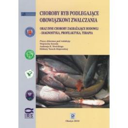 Choroby ryb podlegające obowiązkowi zwalczania oraz inne choroby zagrażające hodowli - diagnostyka, profilaktyka, terapia