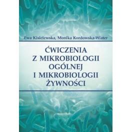 Ćwiczenia z mikrobiologii ogólnej i mikrobiologii żywności