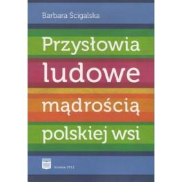 Przysłowia ludowe mądrością polskiej wsi