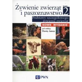 Żywienie zwierząt i paszoznawstwo t.2 Podstawy szczegółowego żywienia zwierząt