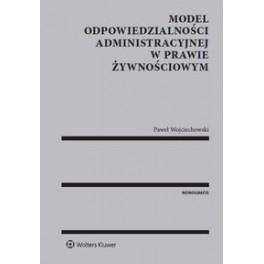 Model odpowiedzialności administracyjnej w prawie żywnościowym
