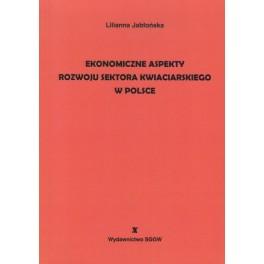 Ekonomiczne aspekty rozwoju sektora kwiaciarskiego w Polsce