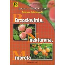 Brzoskwinia, nektaryna, morela Zeszyty pomologiczne