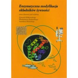 Enzymatyczna modyfikacja składników żywności