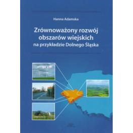Zrównoważony rozwój obszarów wiejskich na przykładzie Dolnego Śląska