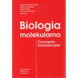 Biologia molekularna Ćwiczenia laboratoryjne
