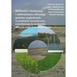 Możliwości rekultywacji i wykorzystania rolniczego gruntów pogórniczych na przykładzie doświadczenia prowadzonego na zwałowisku odkrywki węgla brunatnego Pątów