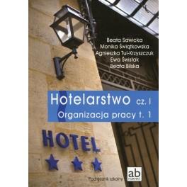 Hotelarstwo Część 1 Organizacja pracy Tom 1 Podręcznik
