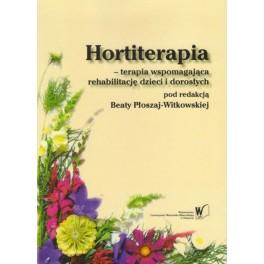 Hortiterapia - terapia wspomagająca rehabilitację dzieci i dorosłych