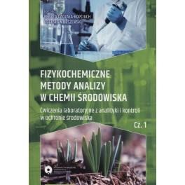 Fizykochemiczne metody analizy w chemii środowiska Część 1 Ćwiczenia laboratoryjne z analityki i kontroli w ochronie środowiska