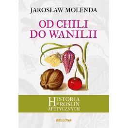 Od chili do wanilii Historia roślin apetycznych