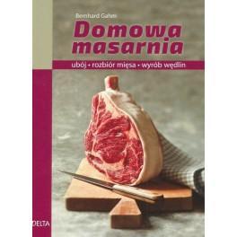 Domowa masarnia Ubój, rozbiór mięsa, wyrób wędlin
