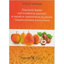 Znaczenie badań nad trwałością żywności w aspekcie zapewnienia jej jakości i bezpieczeństwa konsumenta