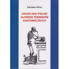 Angielsko-polski słownik terminów anatomicznych