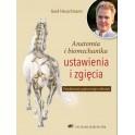 Anatomia i biomechanika Ustawienia i zgięcia Fundamenty poprawnego zebrania