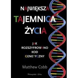 Największa tajemnica życia Jak rozszyfrowano kod genetyczny