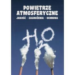 Powietrze atmosferyczne Jakość zagrożenia ochrona