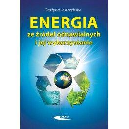 Energia ze źródeł odnawialnych i jej wykorzystanie