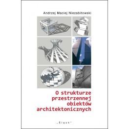 O strukturze przestrzennej obiektów architektonicznych