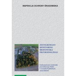 Zintegrowany monitoring środowiska przyrodniczego Funkcjonowanie środowiska przyrodniczego Polski w warunkach globalnych zmian klimatu